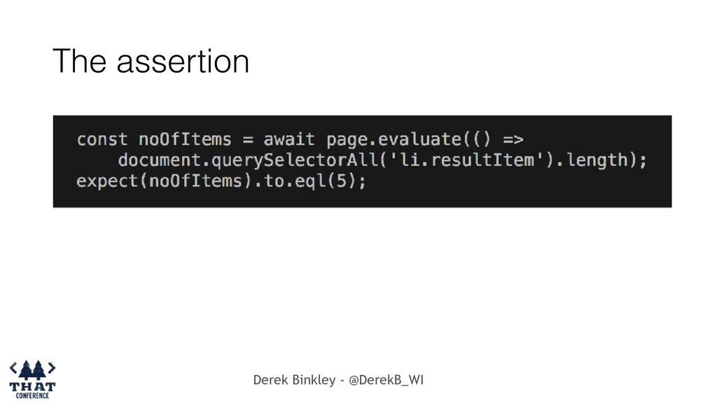 Derek Binkley - @DerekB_WI The assertion