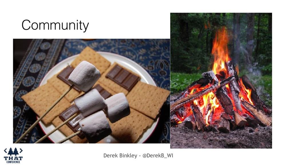 Derek Binkley - @DerekB_WI Community