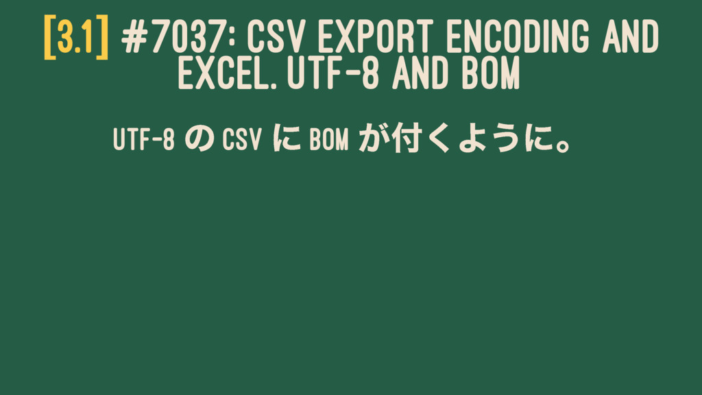 [3.1] #7037: CSV EXPORT ENCODING AND EXCEL. UTF...