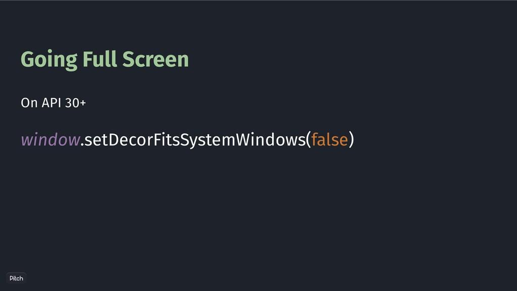 Going Full Screen window.setDecorFitsSystemWind...