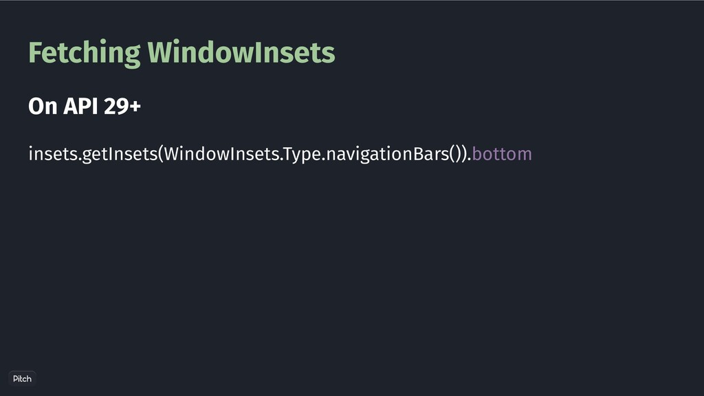 Fetching WindowInsets insets.getInsets(WindowIn...