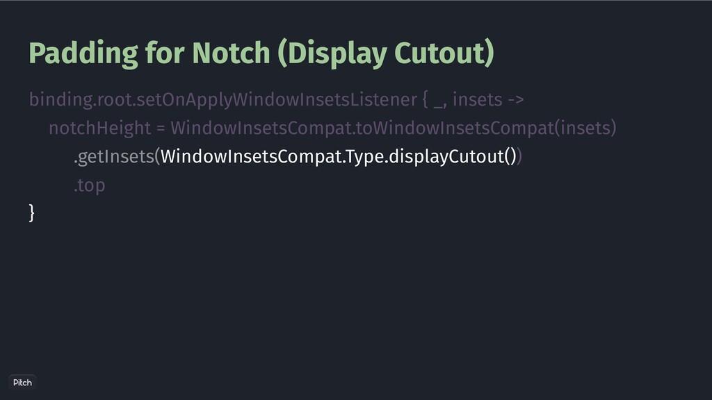 Padding for Notch (Display Cutout) binding.root...