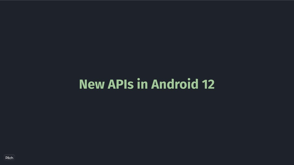 New APIs in Android 12