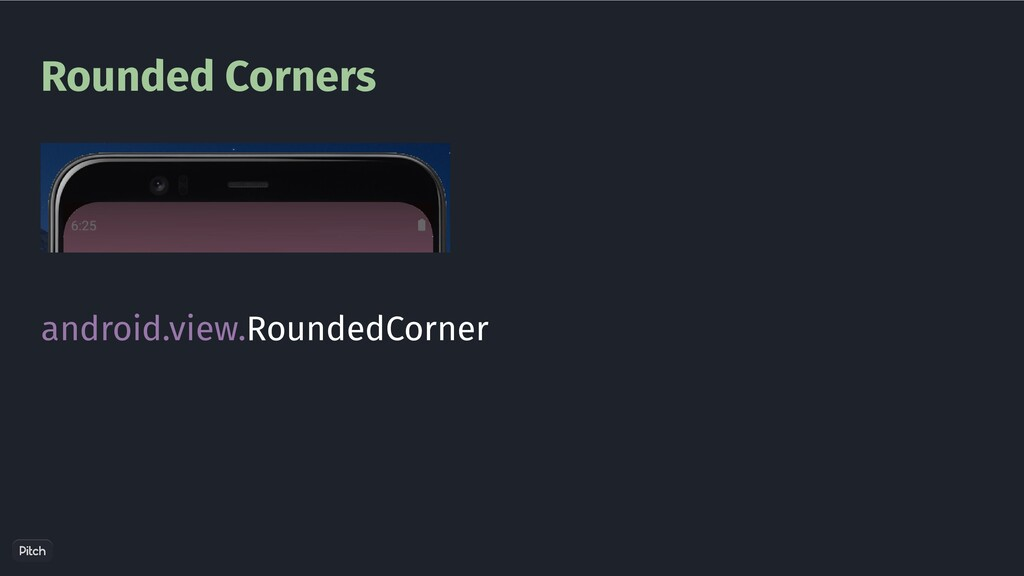 Rounded Corners android.view.RoundedCorner