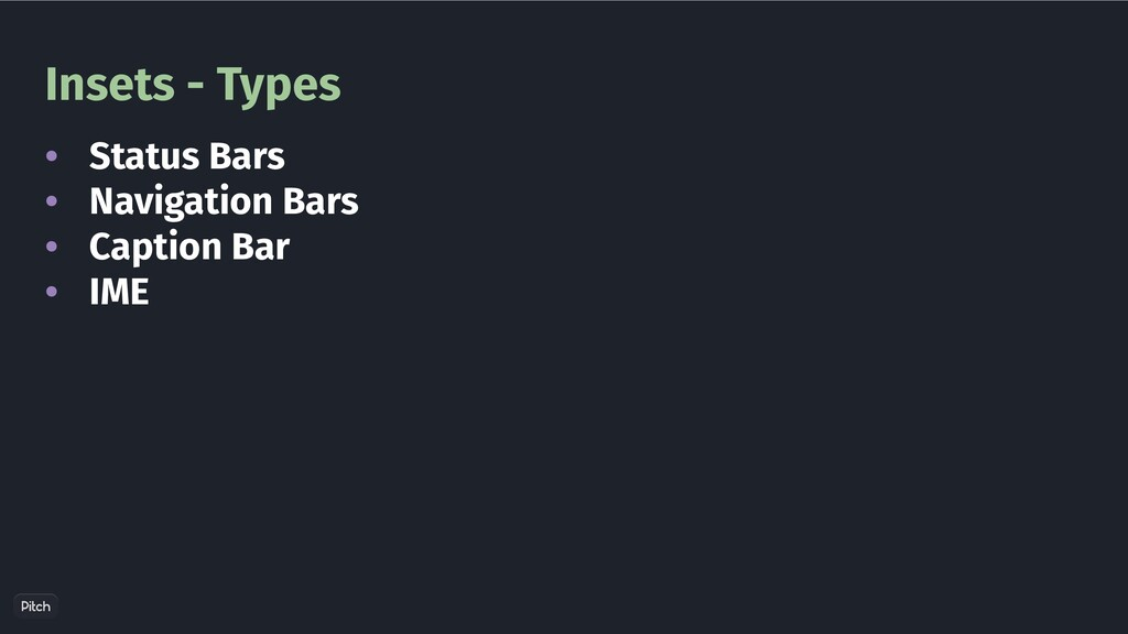Insets - Types • • • • Status Bars Navigation B...