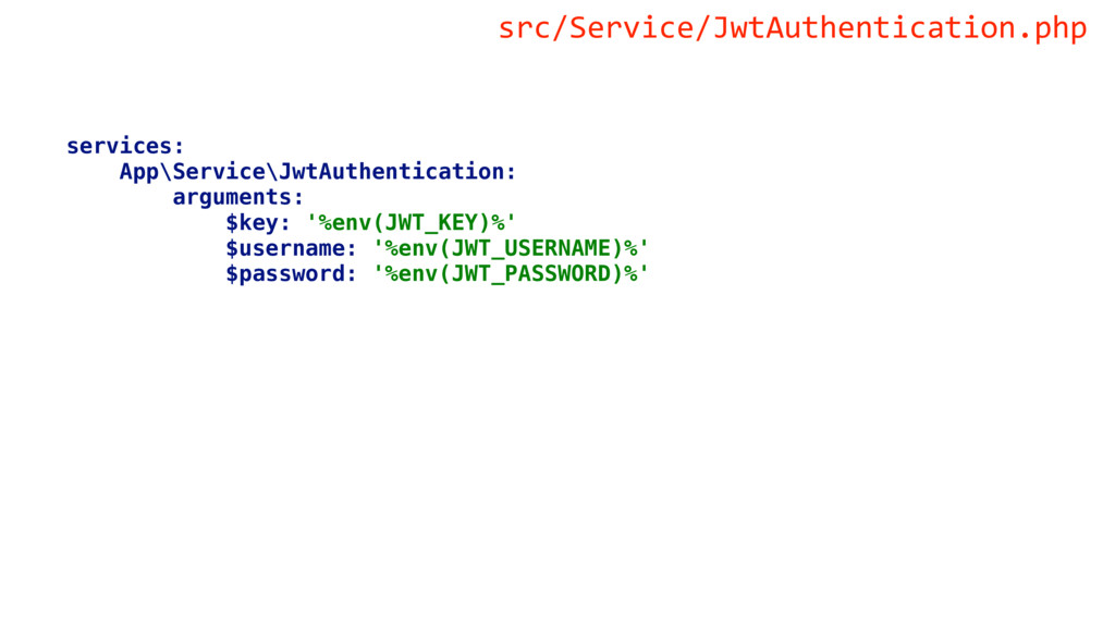 services: App\Service\JwtAuthentication: argume...
