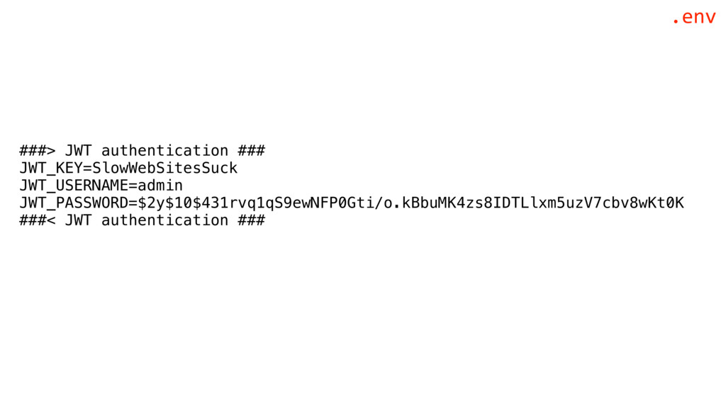 ###> JWT authentication ### JWT_KEY=SlowWebSite...