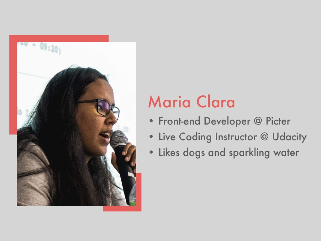 Maria Clara • Front-end Developer @ Picter • Li...