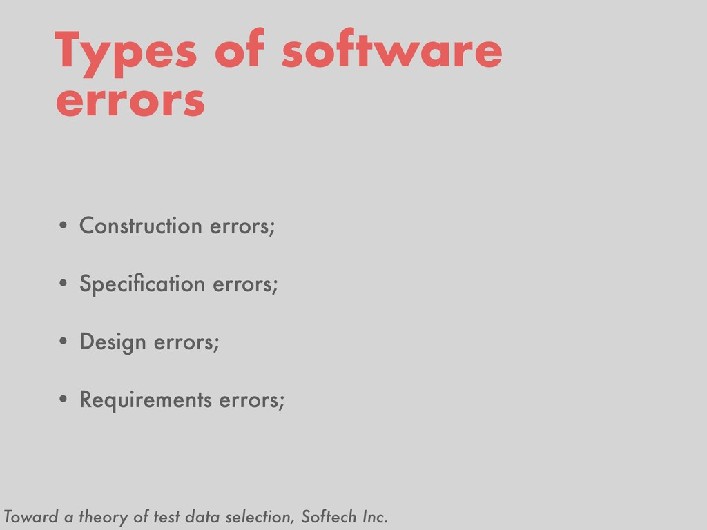 Types of software errors • Construction errors;...
