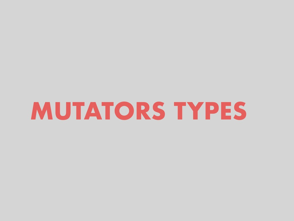 MUTATORS TYPES