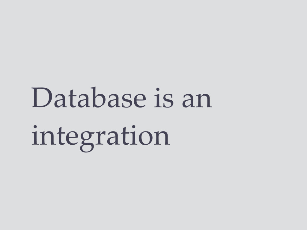Database is an integration
