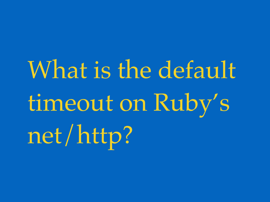 What is the default timeout on Ruby's net/http?