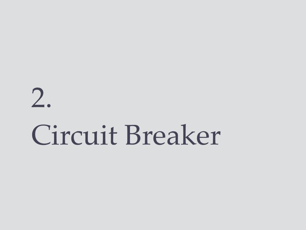 2. Circuit Breaker