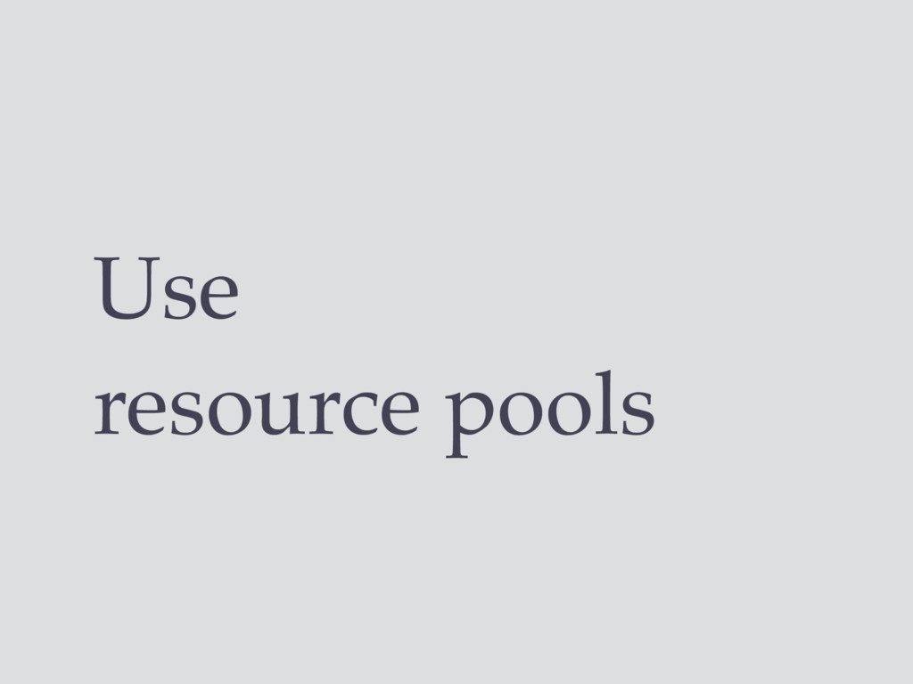 Use resource pools