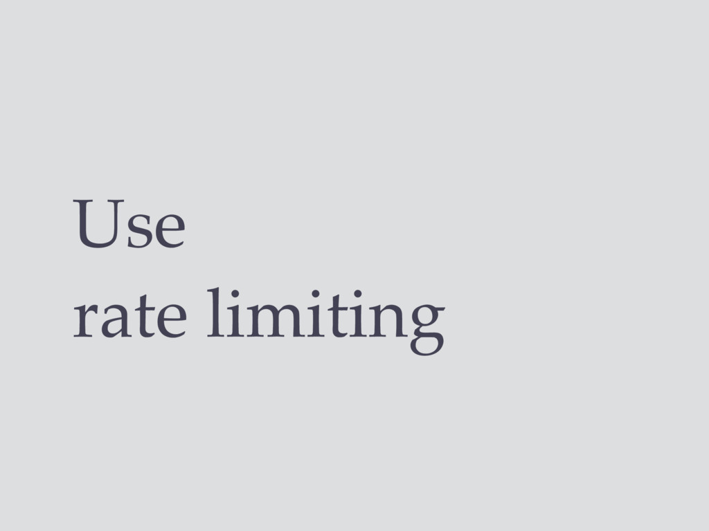 Use rate limiting