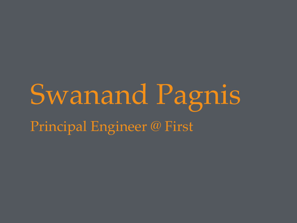 Swanand Pagnis Principal Engineer @ First