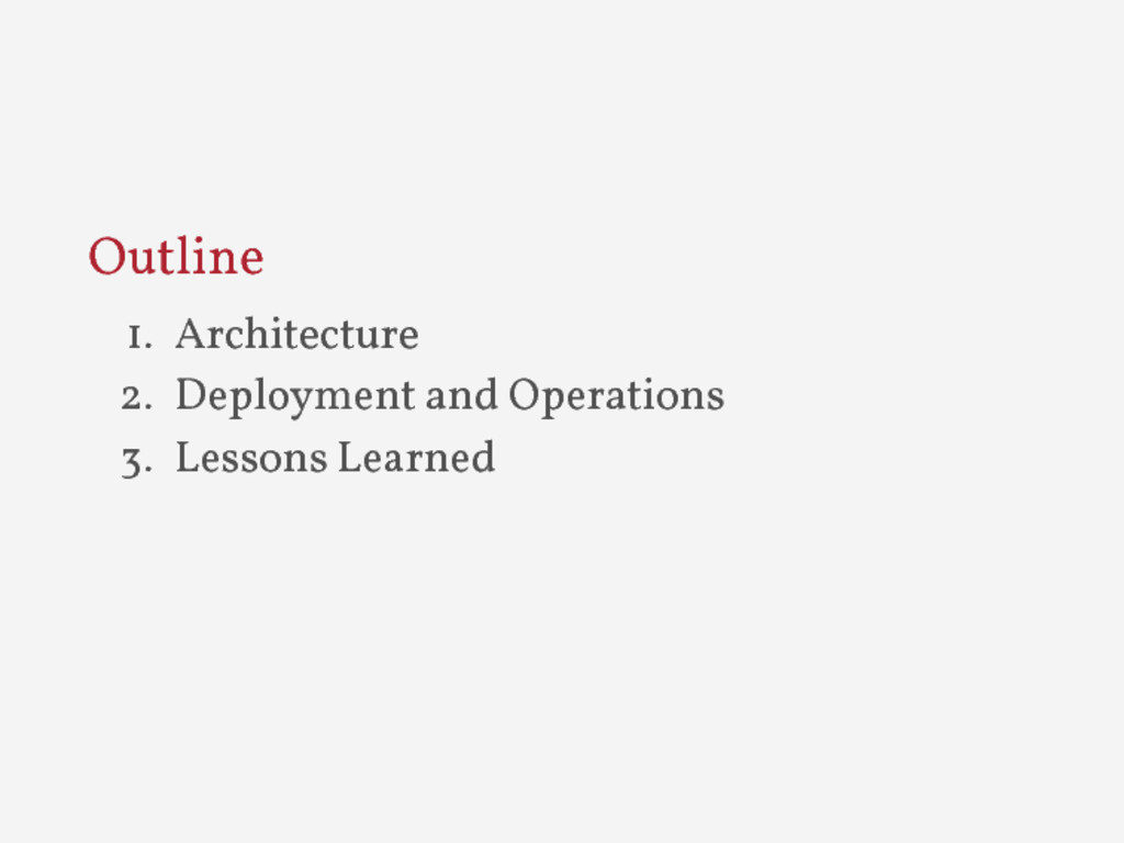 Outline 1. Architecture 2. Deployment and Opera...