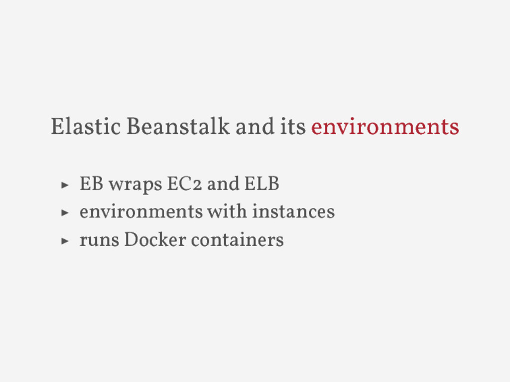 Elastic Beanstalk and its environments ▶ EB wra...