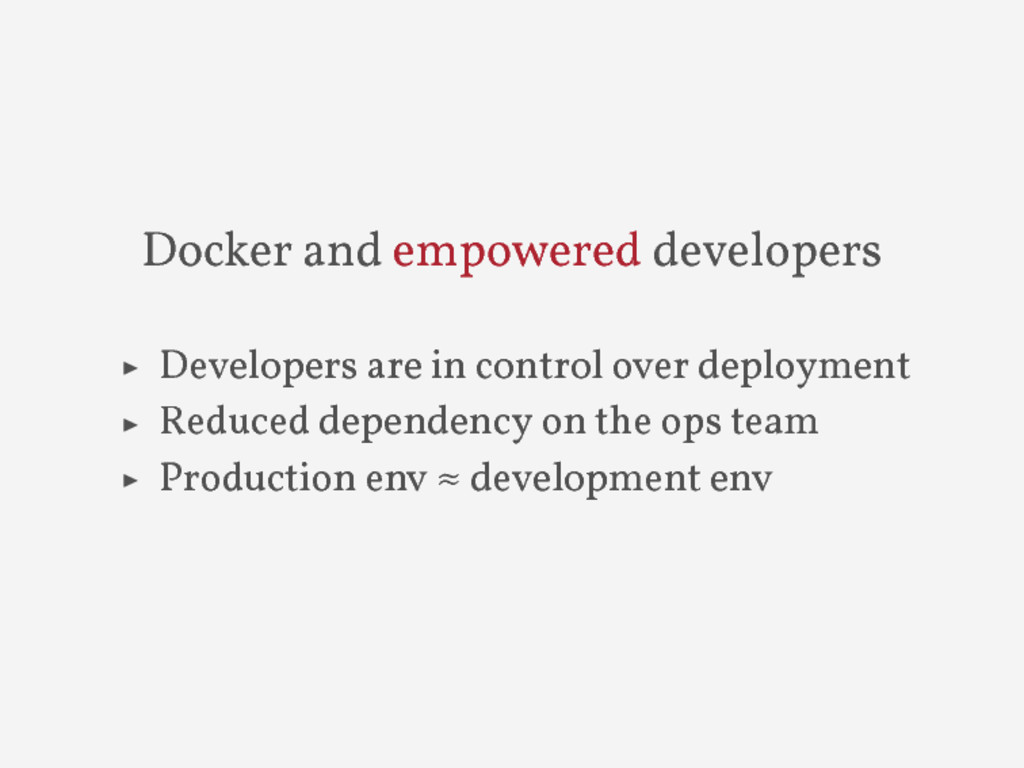 Docker and empowered developers ▶ Developers ar...