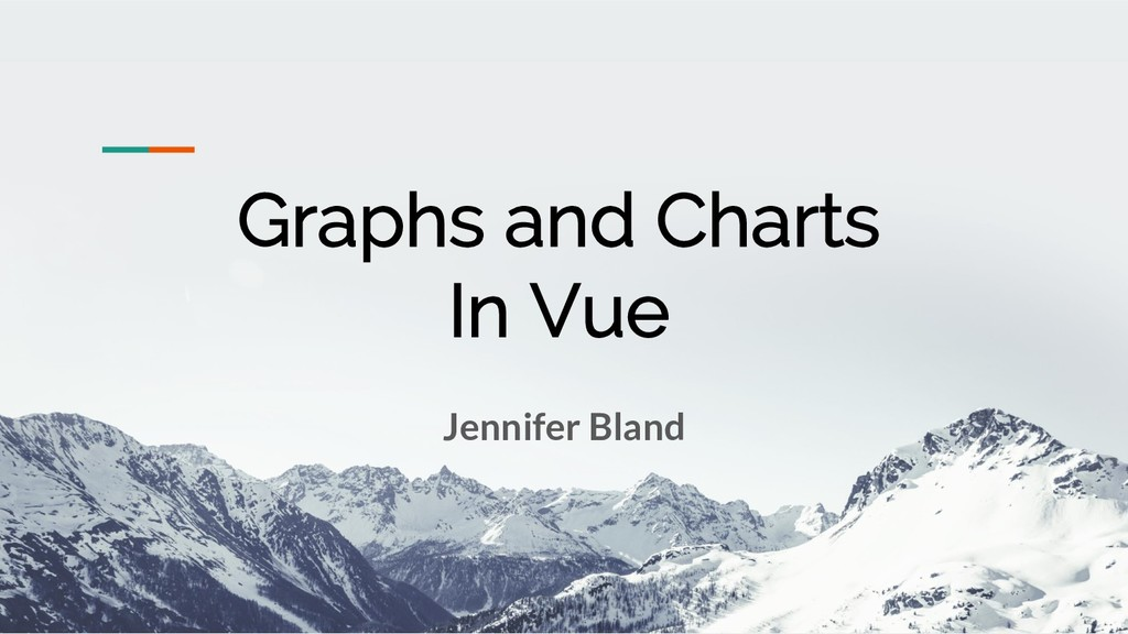 Graphs and Charts In Vue Jennifer Bland