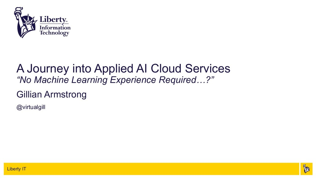 Liberty IT A Journey into Applied AI Cloud Serv...