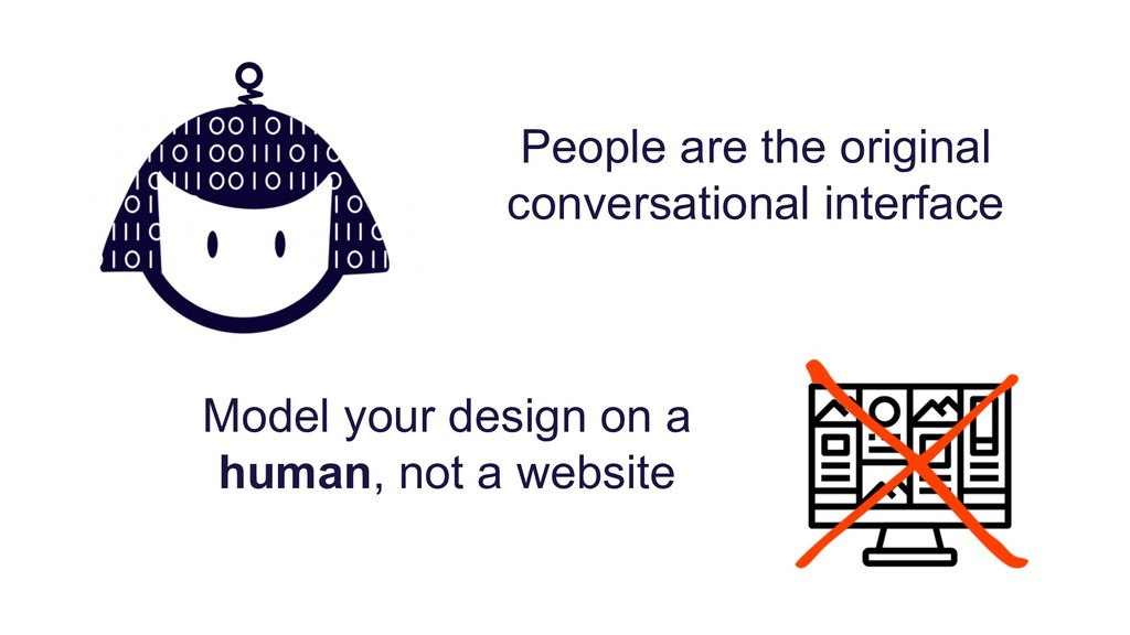 Model your design on a human, not a website Peo...