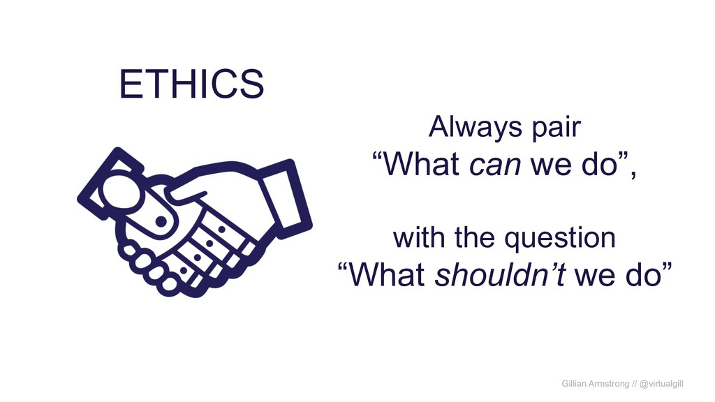 ETHICS Gillian Armstrong // @virtualgill Always...