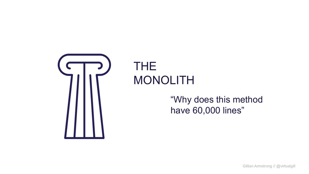 "THE MONOLITH ""Why does this method have 60,000 ..."