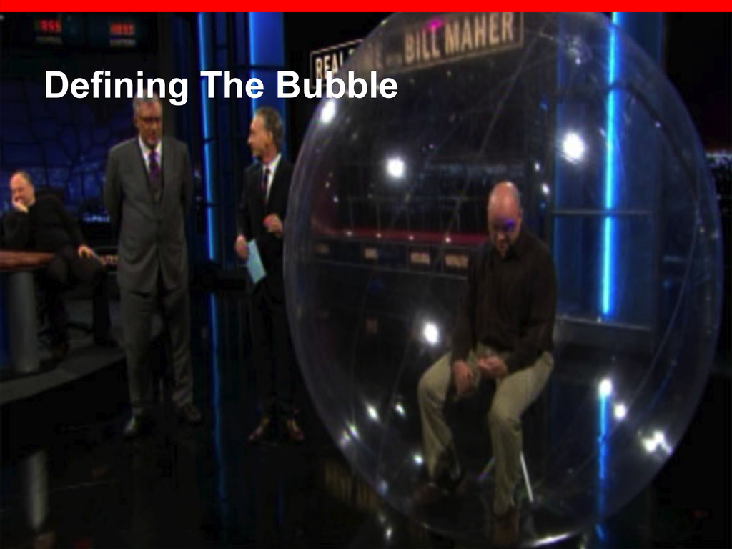 Defining The Bubble