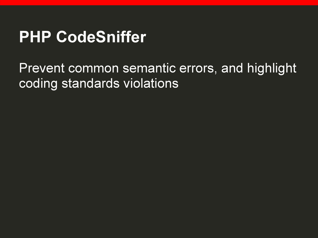 PHP CodeSniffer Prevent common semantic errors,...