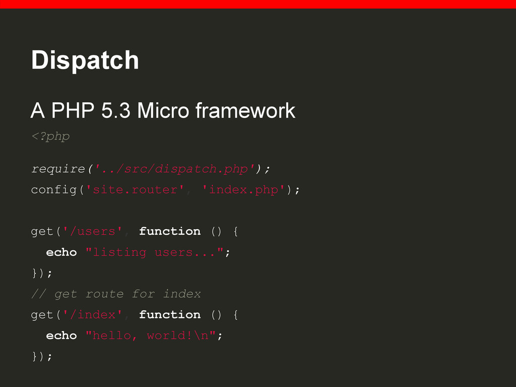 Dispatch A PHP 5.3 Micro framework <?php requir...