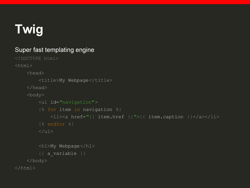 Twig Super fast templating engine <!DOCTYPE htm...