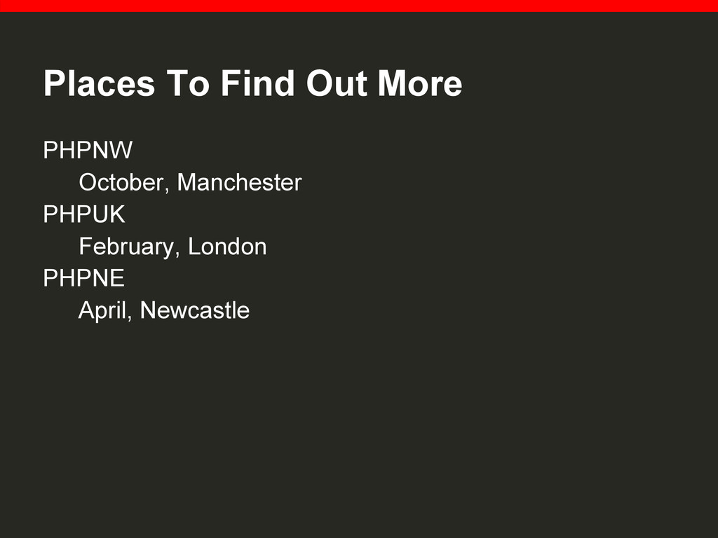 Places To Find Out More PHPNW October, Manchest...