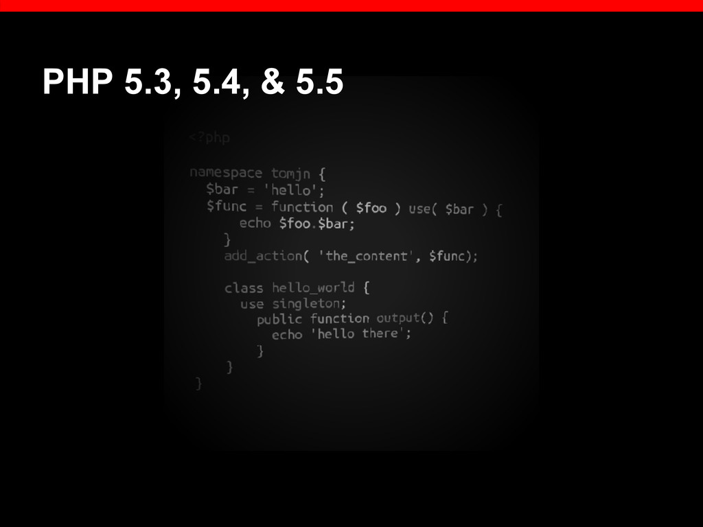 PHP 5.3, 5.4, & 5.5