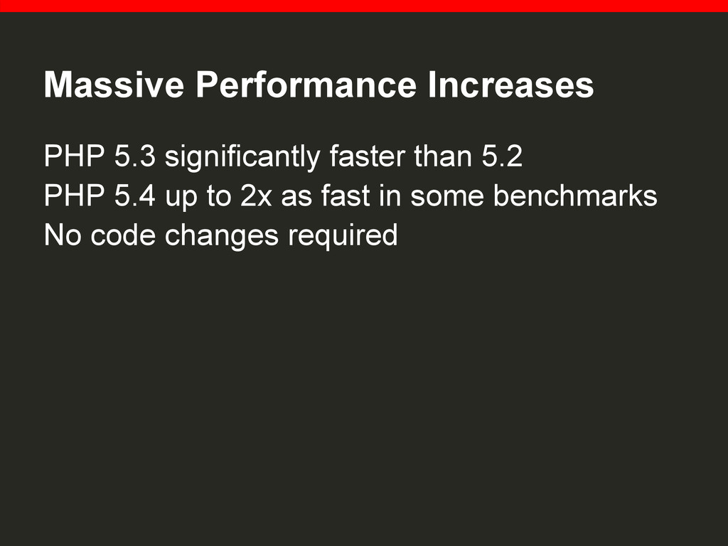 Massive Performance Increases PHP 5.3 significa...