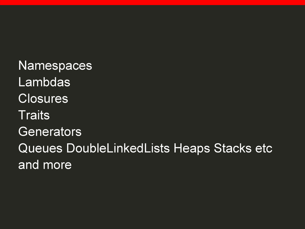 Namespaces Lambdas Closures Traits Generators Q...