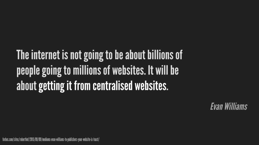 The internet is not going to be about billions ...