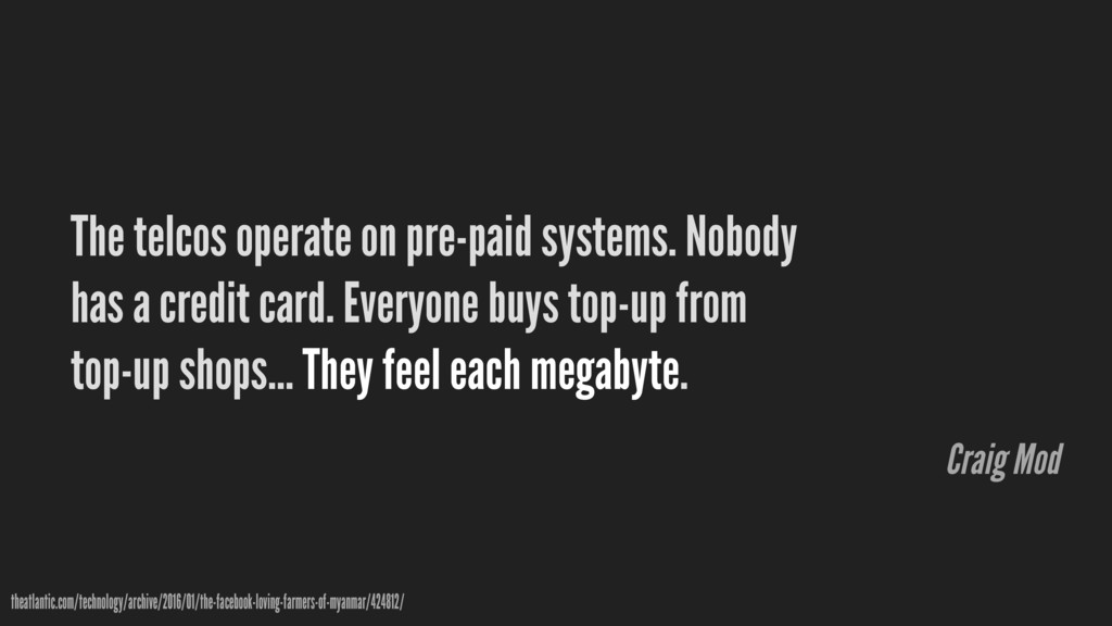 The telcos operate on pre-paid systems. Nobody ...