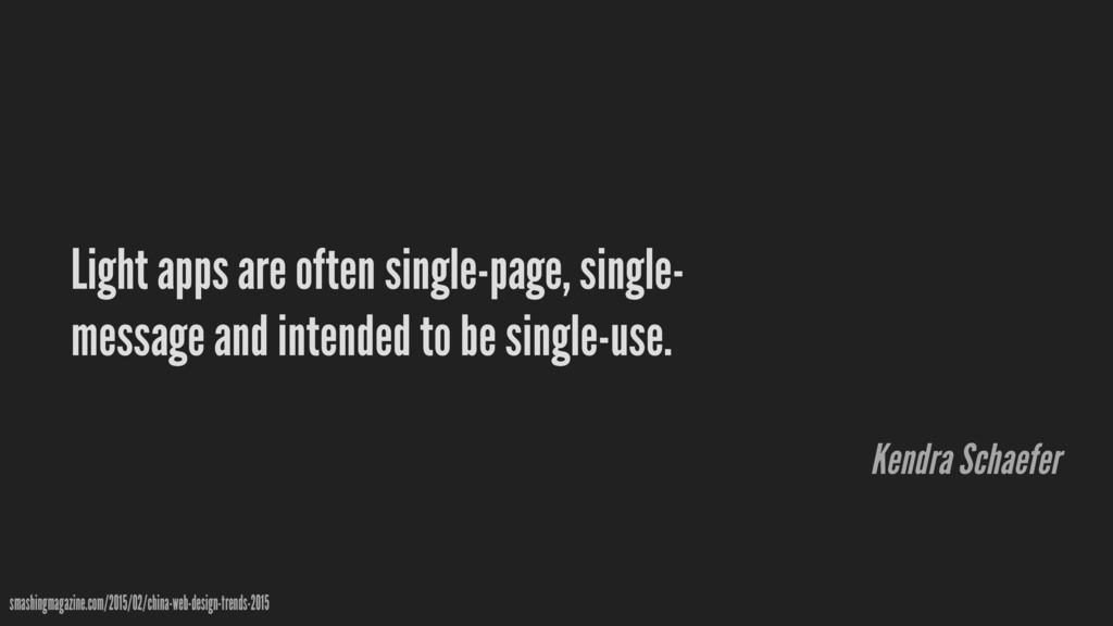 Light apps are often single-page, single- messa...