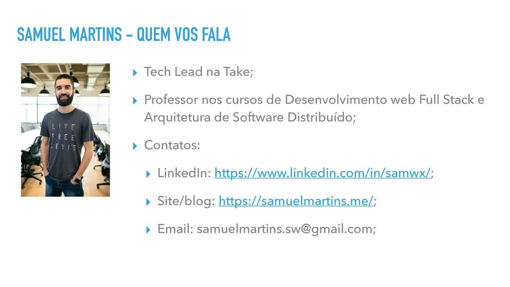 SAMUEL MARTINS - QUEM VOS FALA ▸ Tech Lead na T...