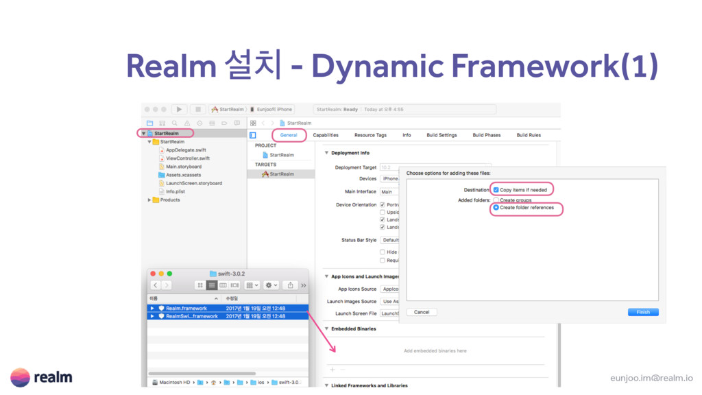 eunjoo.im@realm.io Realm ࢸ - Dynamic Framework...