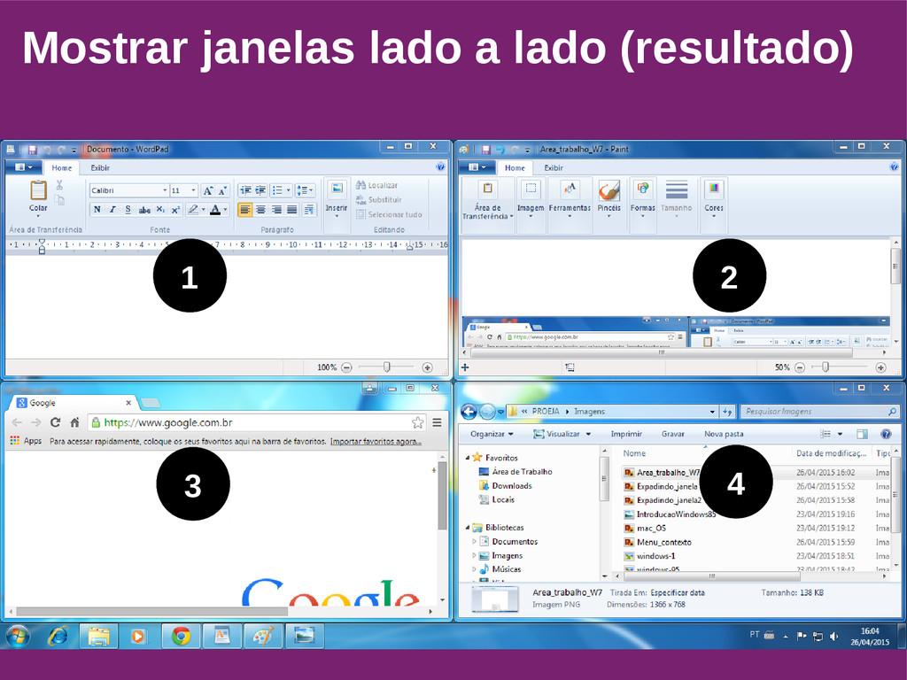 Mostrar janelas lado a lado (resultado) 1 2 3 4