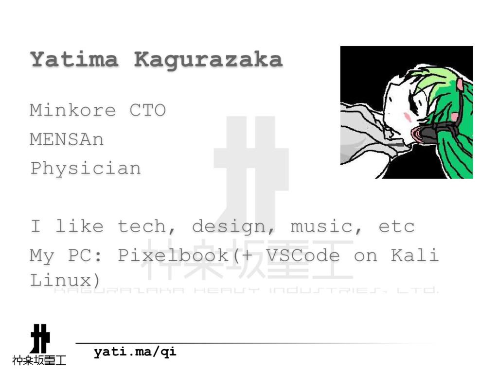 yati.ma/qi Yatima Kagurazaka Minkore CTO MENSAn...