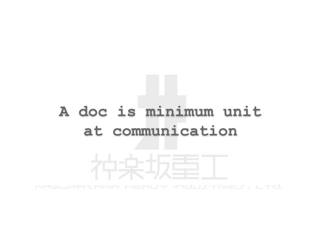 A doc is minimum unit at communication