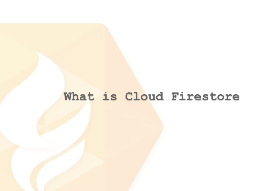 What is Cloud Firestore