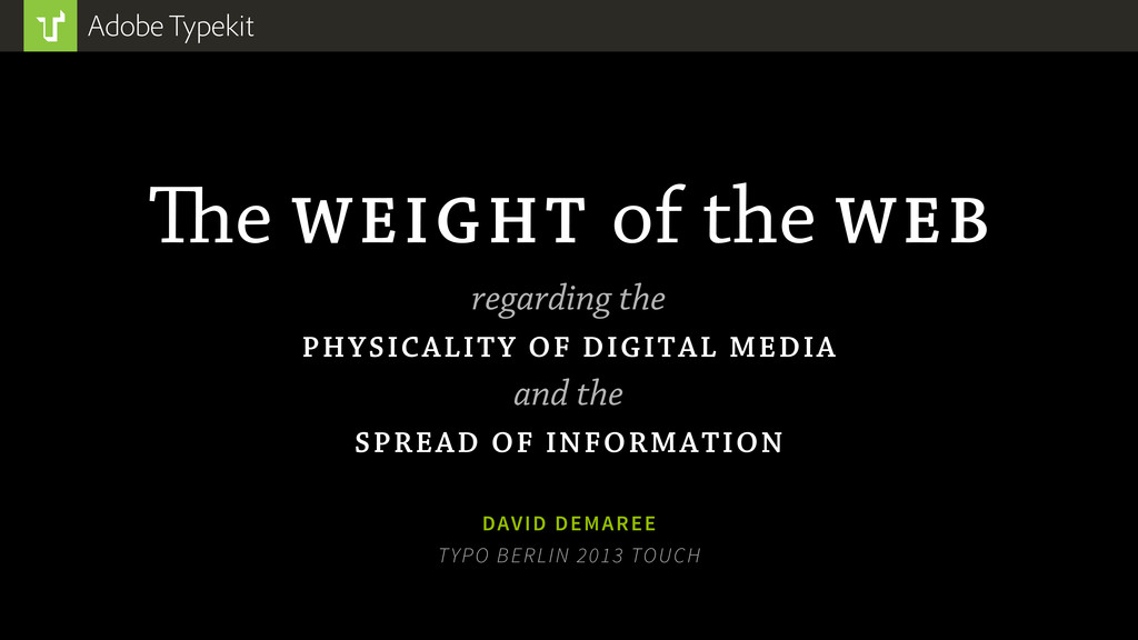 e WEIGHT of the WEB regarding the PHYSICALITY ...