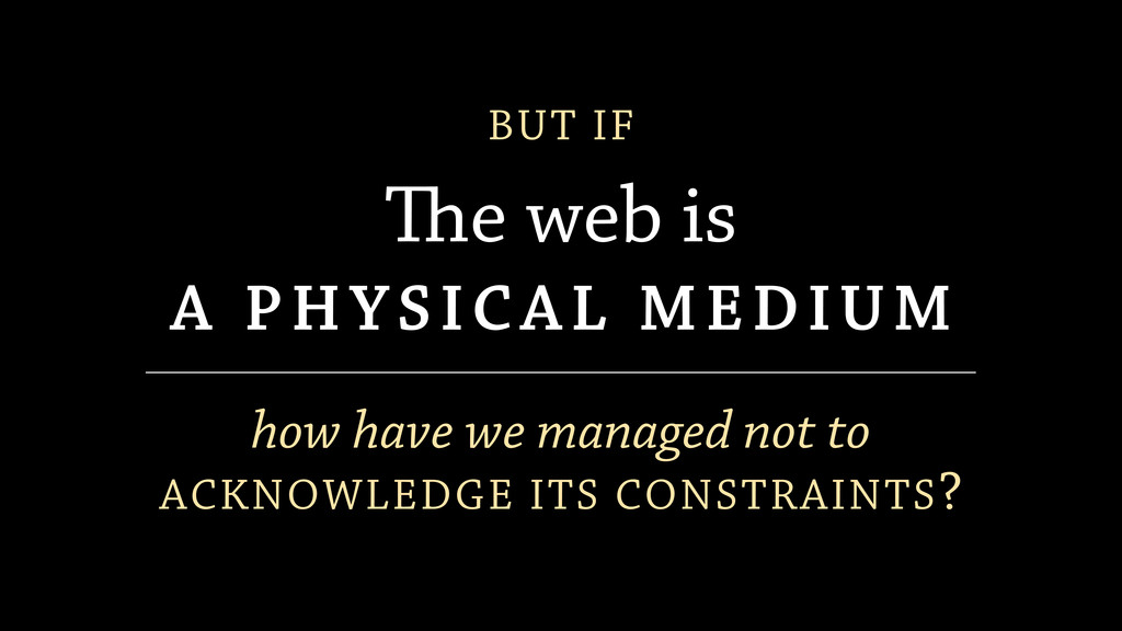 e web is A PHYSICAL MEDIUM BUT IF how have we ...