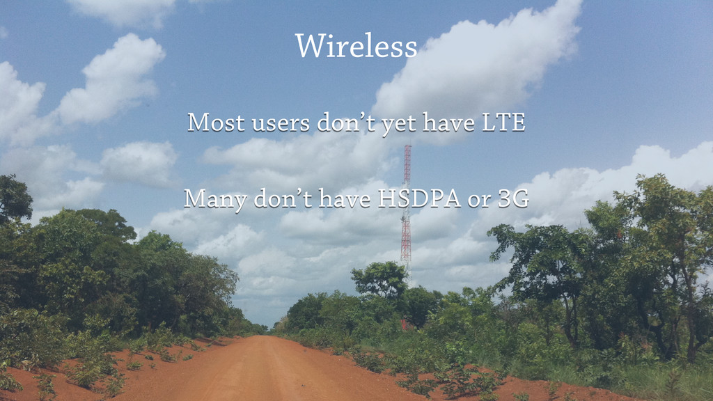 Most users don't yet have LTE Many don't have H...