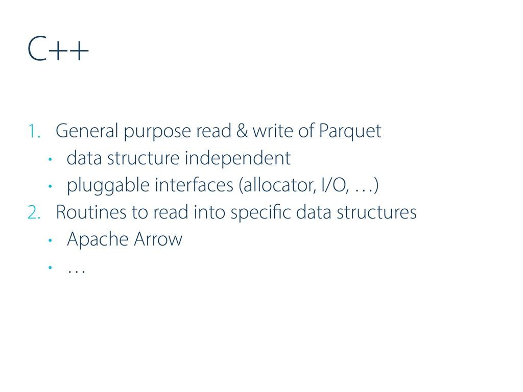 C++ 1. General purpose read & write of Parquet ...