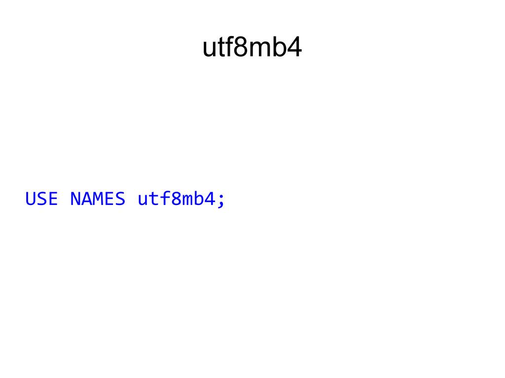 utf8mb4 USE NAMES utf8mb4;